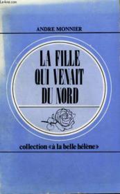 La Fille Qui Venait Du Nord. Collection : A La Belle Helene N° 49 - Couverture - Format classique