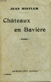 Chateaux En Baviere. - Couverture - Format classique
