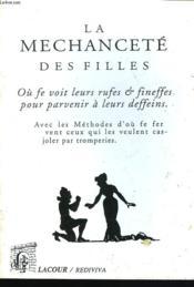 La Mechancete Des Filles. Ou Se Voit Leurs Ruses Et Finesses Pour Parvenir A Leur Desseins. - Couverture - Format classique