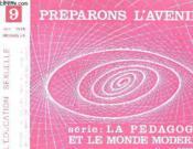 Preparons L'Avenir Serie La Pedagogie Et Le Monde Moderne N°9 - Couverture - Format classique