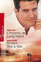 L'Inconnu De Long Island ; Brulant Tete A Tete - Intérieur - Format classique