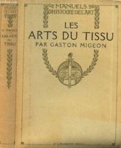 Les Arts Du Tissu / Manuel D'Histoire De L'Art / Nouvelle Edition. - Couverture - Format classique