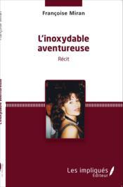 L'inoxydable aventureuse - Couverture - Format classique