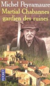 Martial Chabannes, Gardien Des Ruines - Couverture - Format classique