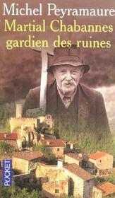 Martial Chabannes, Gardien Des Ruines - Intérieur - Format classique