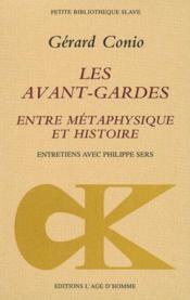 Avant-gardes entre metaphysique et histoire (les) - Couverture - Format classique