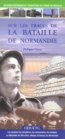 Sur les traces de la bataille de normandie - Intérieur - Format classique