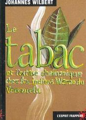 Le Tabac Et L'Extase Chamanique Chez Les Indiens Warao Du Venezuela - Intérieur - Format classique