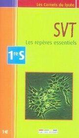 SVT; les repères essentiels ; 1ère S - Intérieur - Format classique