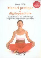 Manuel pratique de digitopuncture ; santé et vitalité par l'automassage des points d'acupuncture traditionnels - Intérieur - Format classique