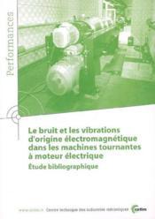 Le bruit et les vibrations d'origine electromagnetique dans les machines tournantes performances res - Couverture - Format classique