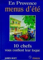 En Provence ; menus d'été ; 10 chefs vous confient leur toque - Couverture - Format classique