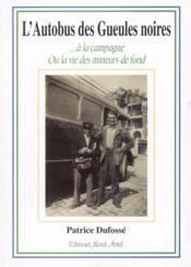L'autobus des gueules noires...à la campagne ; ou la vie des mineurs de fond - Couverture - Format classique