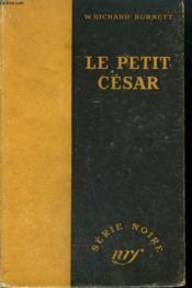Le Petit Cesar. ( Little Cesar). Collection : Serie Noire Sans Jaquette N° 17 - Couverture - Format classique