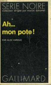 Collection : Serie Noire N° 1629 Ah... Mon Pote ! - Couverture - Format classique