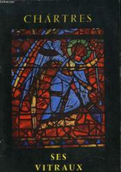 Chartres, Ses Vitraux - Couverture - Format classique