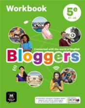 Bloggers ; anglais ; 5e ; cahier d'activités - Couverture - Format classique
