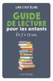 Lire, c'est élire ; guide de lecture pour enfants de 7 à 17 ans - Couverture - Format classique