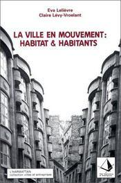 La ville en mouvement : habitat et habitants - Intérieur - Format classique