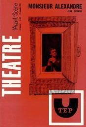 Revue L'Avant-Scene Theatre ; Monsieur Alexandre - Couverture - Format classique