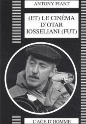 (Et) Le Cinema D'Otar Iosseliani (Fut) - Couverture - Format classique