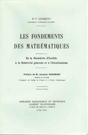 Fondements des mathématiques ; de la géométrie d'Euclide à la relativité générale et a l'intuitionisme - Intérieur - Format classique