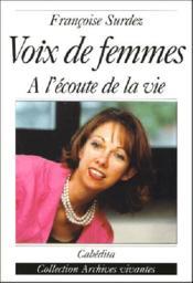 Voix De Femmes, A L'Ecoute De La Vie - Couverture - Format classique
