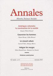 ANNALES HISTOIRE SCIENCES SOCIALES N.63/3 ; amériques coloniales, la construction des sociétés ; gouverner les hommes ; le creuset urbain ; intégrer les marges - Intérieur - Format classique