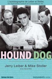Hound dog ; l'autobiographie de Leiber et Stoller - Couverture - Format classique