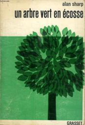 Un Arbre Vert En Ecosse. - Couverture - Format classique