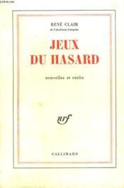 Jeux Du Hasard. Nouvelles Et Recits. - Couverture - Format classique
