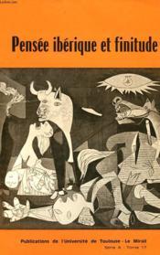 Pensee Iberique Et Finitude, Essais Sur Le Temps Et La Mort Chez Quelques Ecrivains Espagnols Et Portugais Contemporains - Couverture - Format classique