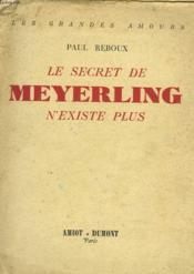 Le Secret De Meyerling N'Existe Plus. - Couverture - Format classique