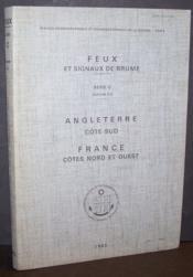 Feux et signaux de brume Série C Volume CA : Angleterre Côte Sud / France Côtes Nord et Ouest - Couverture - Format classique