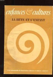 Enfances Et Cultures. N°1. La Bete Et L'Enfant - Couverture - Format classique