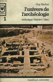 L'Univers De L'Archeologie 1 - Technique / Histoire / Bilan - Couverture - Format classique