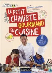 Le petit chimiste gourmand en cuisine ; 30 recettes et expériences à faire en famille - Couverture - Format classique