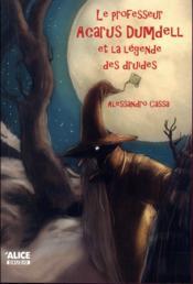Le professeur Acarus Dumdell et la légende des druides - Couverture - Format classique