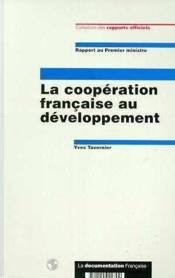 La cooperation francaise au developpement ; rapport au premier ministre - Couverture - Format classique