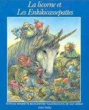La Licorne Et Les Enkikicassepattes - Couverture - Format classique