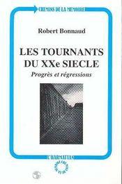 Les Tournants Du Xx Siecle ; Progres Et Regressions - Intérieur - Format classique