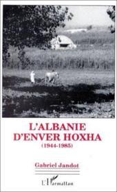 L'Albanie d'Enver Hoxha (1944-1985) - Couverture - Format classique