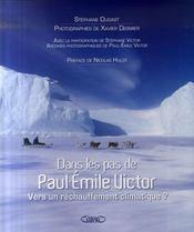 Dans les pas de Paul-Emile Victor ; vers un réchauffement climatique - Intérieur - Format classique