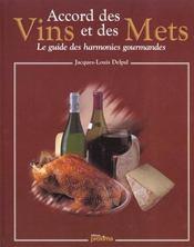 L'accords des mets et des vins ; le guide des harmonies gourmandes - Intérieur - Format classique