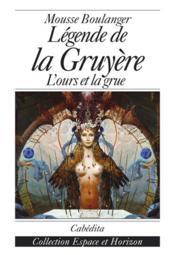 Legende De La Gruyere - Couverture - Format classique