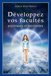 Développez vos facultés psychiques et spirituelles - Couverture - Format classique