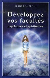 Développez vos facultés psychiques et spirituelles - Intérieur - Format classique
