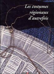 Costumes Regionaux D'Autrefois (Les) - Intérieur - Format classique