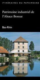 Patrimoine industriel de l'Alsace bossue ; Bas-Rhin - Intérieur - Format classique