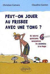 Peut-on jouer au frisbee avec une tong ? et autres questions amusantes de sciences à la plage - Couverture - Format classique